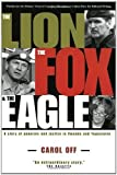 img - for The Lion, the Fox and the Eagle by Carol Off (2001-10-09) book / textbook / text book