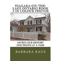 Niagara-on-the-Lake Ontario Book 3 in Colour Photos: Saving Our History One Photo at a Time