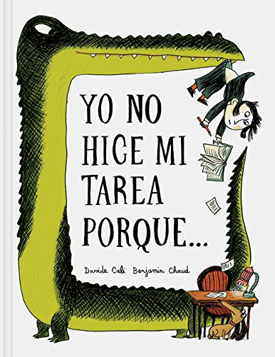 Yo No Hice Mi Tarea Porque . . . (I Didn't Do My Homework Because . . . Spanish Edition)