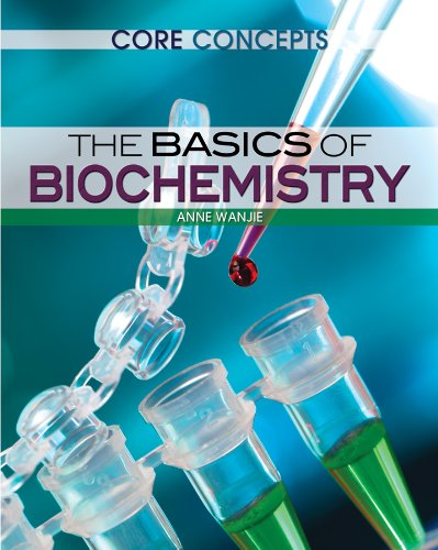 The Basics of Biochemistry (Core Concepts)