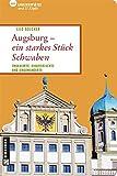 Augsburg - ein starkes Stück Schwaben (Lieblingsplätze im GMEINER-Verlag)