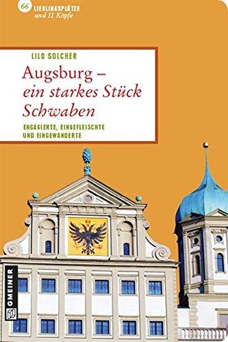 augsburg-ein-starkes-stck-schwaben-lieblingspltze-im-gmeiner-verlag