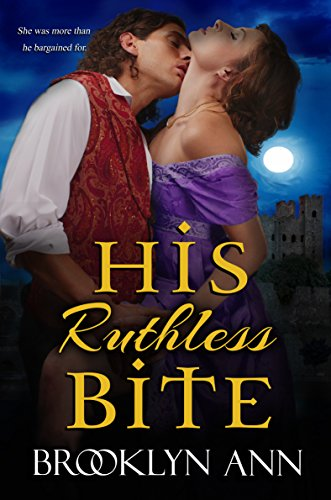 His Ruthless Bite |  Historical Paranormal Romance: Vampires (Scandals With Bite Book 4) by [Ann, Brooklyn]
