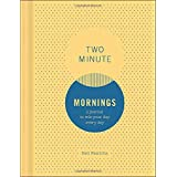 Two Minute Mornings: A Journal to Win Your Day Every Day (Gratitude Journal, Mental Health Journal, Mindfulness Journal, Self
