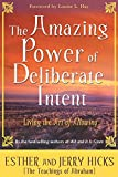 img - for The Amazing Power of Deliberate Intent: Living the Art of Allowing book / textbook / text book