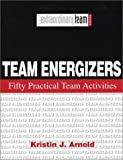 img - for Team Energizers: Fifty Practical Team Activities (The Extraordinary Team) by Kristin J. Arnold (2003-06-01) book / textbook / text book