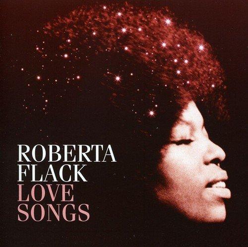 Love Songs (Roberta Flack The Best Of Roberta Flack)