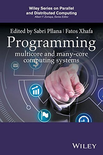 Programming Multicore and Many-core Computing Systems (Wiley Series on Parallel and Distributed Computing) by Wiley