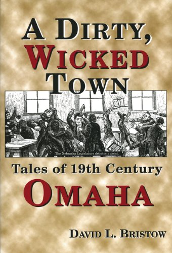 Dirty, Wicked Town (Omaha)