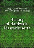Front cover for the book The History of Hardwick, Massachusetts with a Genealogical Register. by Lucius R. Paige