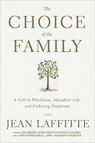 Download The Choice of the Family: A Call to Wholeness, Abundant Life, and Enduring Happiness PDF
