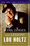 img - for by Lou Holtz Wins, Losses, and Lessons: An Autobiography(text only) [Paperback]2007 book / textbook / text book