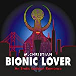 Bionic Lover | M. Christian