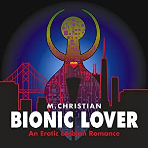Bionic Lover Audiobook