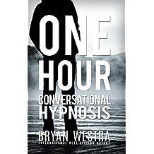 One Hour Conversational Hypnosis