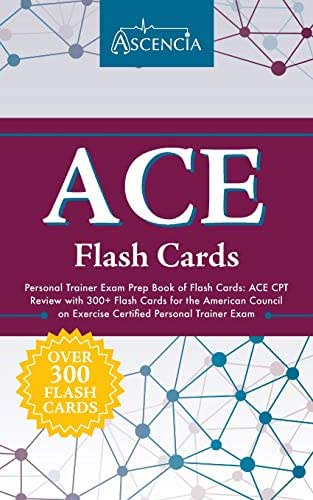 ACE Personal Trainer Exam Prep Book of Flash Cards: ACE CPT Review with 300+ Flash Cards for the American Council on Exercise Certified Personal Trainer Exam