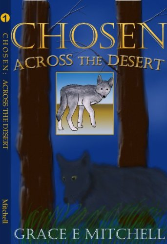 Across the desert chosen book 1 kindle edition by grace e across the desert chosen book 1 by mitchell grace e fandeluxe Gallery