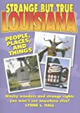 Strange but True Louisiana, Lynne L. Hall, 1581735499