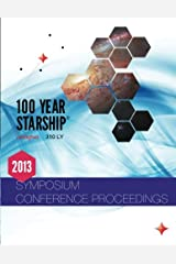 100 Year Starship 2013 Public Symposium Conference Proceedings Paperback