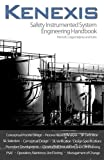 Kenexis Safety Instrumented Systems Engineering Handbook, Kevin Mitchell and Peter Hereña, 1452895481