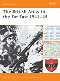 The British Army in the Far East 1941–45 (Battle Orders)