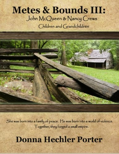 Download Metes & Bounds III: John McQueen and Nancy Crews and Descendants (Volume 3) PDF