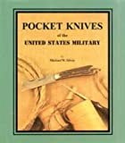 Pocket Knives of the United States Military, Michael W. Silvey, 0965554422