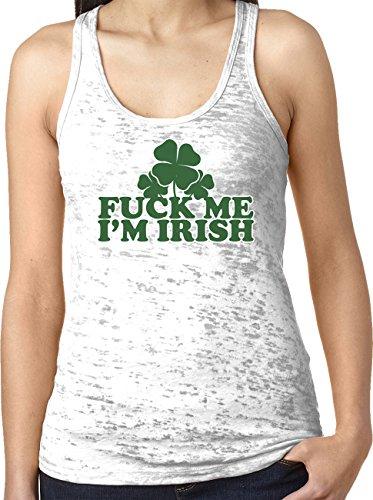 Claddagh Irish Pub - Amdesco Ladies Fuck Me I'm Irish, St. Patrick's Day Burnout Racerback Tank Top, White Medium