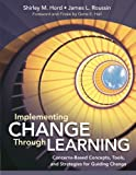 Implementing Change Through Learning 1st Edition