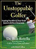 The Unstoppable Golfer, Bob Rotella, 1451650167