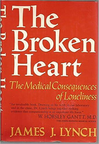 Ebook Epub Forum herunterladen Broken Heart: The Medical Consequences of Loneliness by James J. Lynch PDF DJVU FB2