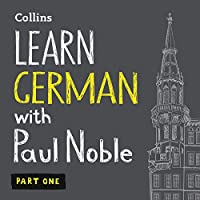 Learn German with Paul Noble, Part 1: German Made Easy with Your Personal Language Coach Hörbuch von Paul Noble Gesprochen von: Paul Noble