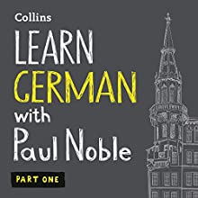 Learn German with Paul Noble, Part 1: German Made Easy with Your Personal Language Coach Audiobook by Paul Noble Narrated by Paul Noble