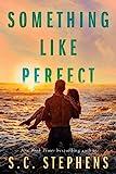 Something Like Perfect - Kindle edition by Stephens, S.C.. Contemporary Romance Kindle eBooks @ Amazon.com.