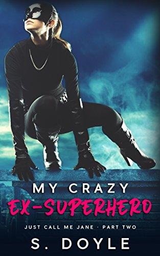My Crazy Ex-Superhero: Just Call Me Jane - Part 2