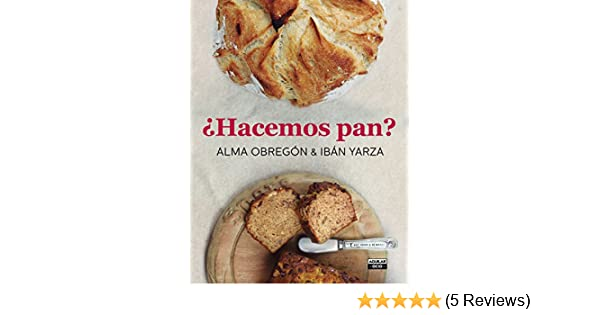 Amazon.com: ¿Hacemos pan? (Spanish Edition) eBook: Alma Obregón, Ibán Yarza: Kindle Store