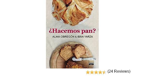 ¿Hacemos pan? eBook: Alma Obregón, Ibán Yarza: Amazon.es: Tienda Kindle