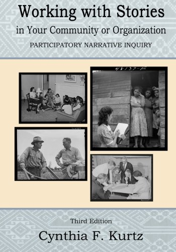 Download Working with Stories in Your Community Or Organization: Participatory Narrative Inquiry PDF