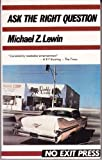 Ask the Right Question by Michael Z. Lewin front cover