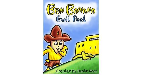 Ben Banana Evil Peel (English Edition) eBook: Dustin Ross ...