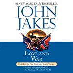 Love and War: Volume Two of the North and South Trilogy | John Jakes
