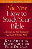 The New How to Study Your Bible: Discover the Life-Changing Approach to Gods Word