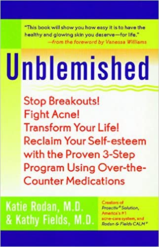 Unblemished: Stop Breakouts! Fight Acne! Transform Your