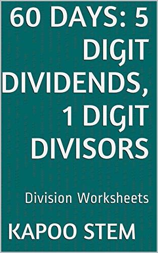 60 Division Worksheets with 5-Digit Dividends, 1-Digit Divisors: Math Practice Workbook (60 Days Math Division Series)