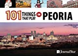 101 Things That Play in Peoria