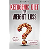 Ketogen Diet For Weight Loss: You Are Not Losing Weight? You Can Change That Easily Within Nine Days! Action Plan Included. (Ketogenic Diet Mistakes, Ketosis, Low Carb, Burn Body-Fat)