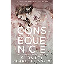 Consequence: A Dark High School Romance (Holly Oak Academy Book 1)