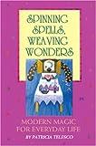 Spinning Spells, Weaving Wonders, Patricia Telesco, 0895948036