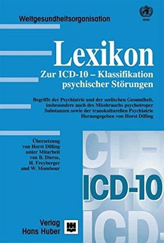 Lexikon zur ICD-10-Klassifikation psychischer Störungen: Begriffe der Psychiatrie und der seelischen Gesundheit, insbesondere auch des Missbrauchs ... sowie der transkulturellen Psychiatrie