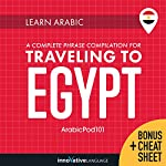 Learn Arabic: A Complete Phrase Compilation for Traveling to Egypt |  Innovative Language Learning LLC